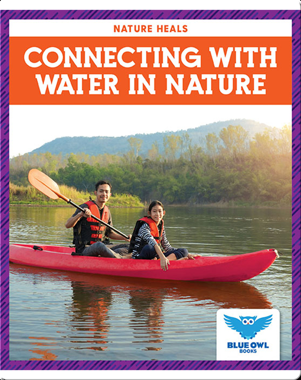 Nature Heals: Connecting With Water in Nature