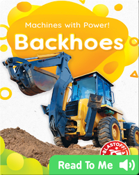 Machines With Power!: Backhoes
