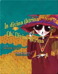 La divina Catrina / Oh, Divine Catrina