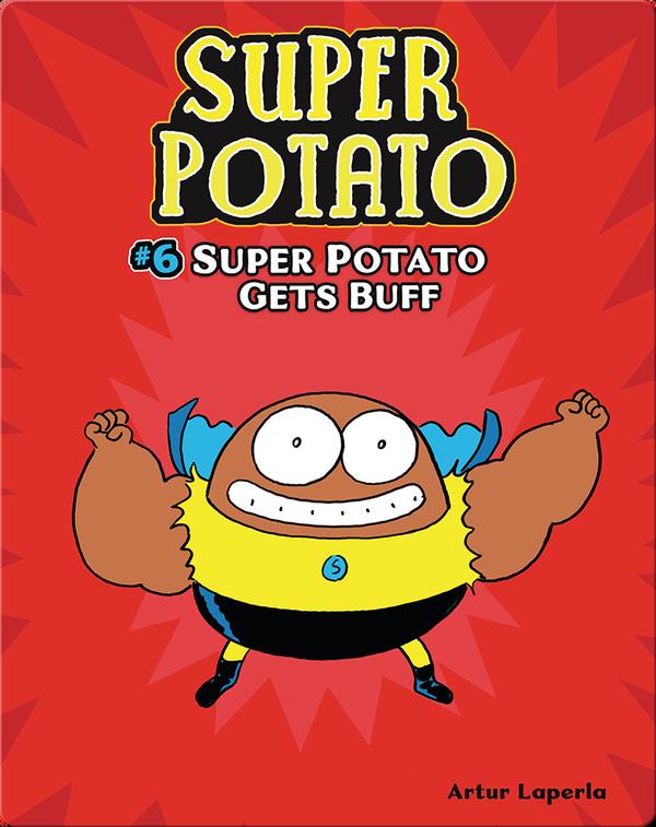 Super Potato Gets Buff: Book 6