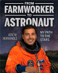 From Farmworker to Astronaut: My Path to the Stars