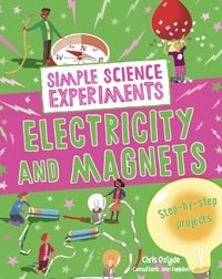 Simple Science Experiments: Electricity and Magnets