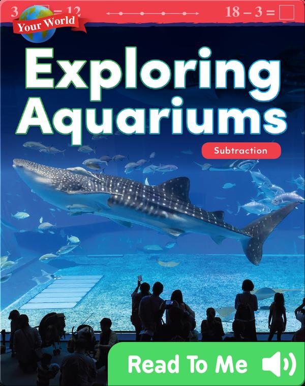 Your World: Exploring Aquariums: Subtraction