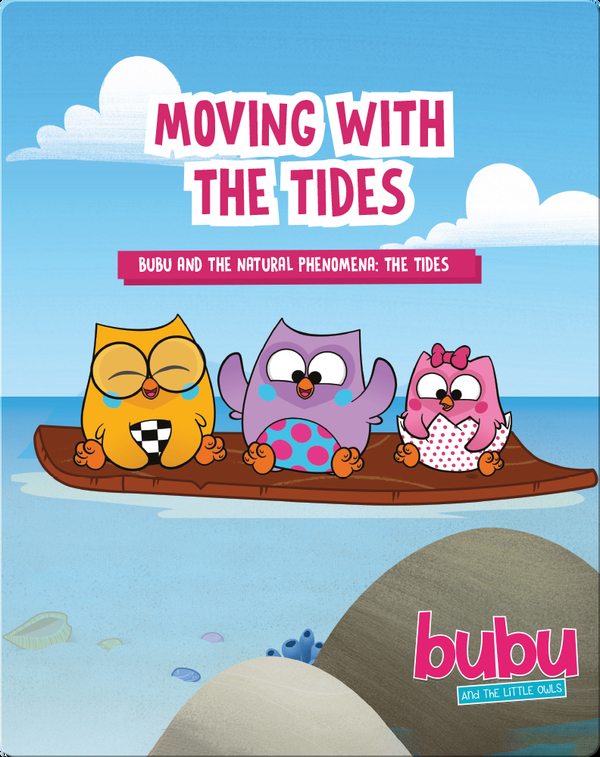 Bubu and the Little Owls: Moving with the Tides