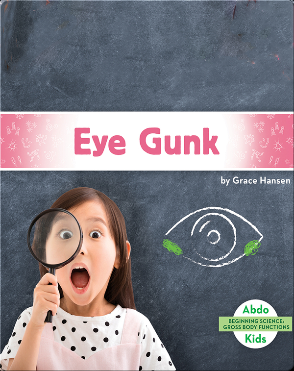 Gross Body Functions: Eye Gunk