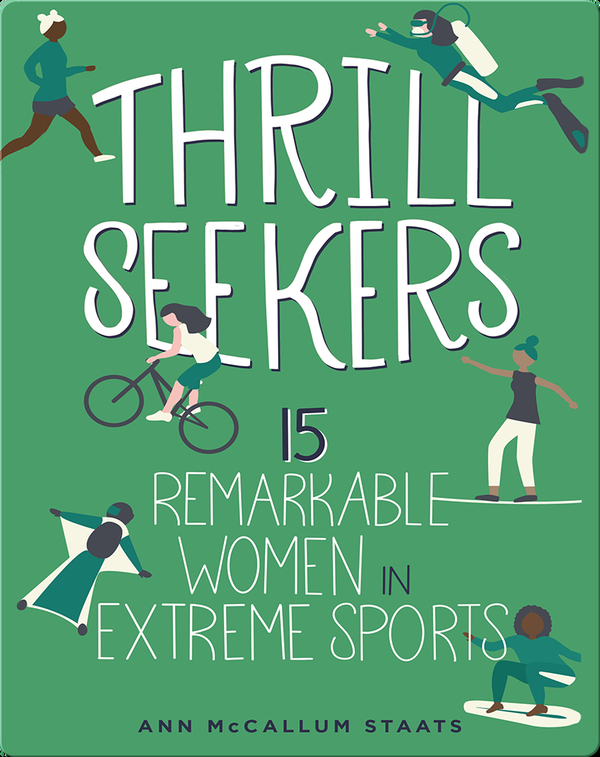 Thrill Seeker: 15 Remarkable Women in Extreme Sports