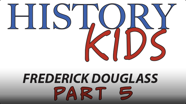 Frederick Douglass Part 5