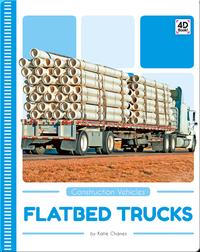 Construction Vehicles: Flatbed Trucks