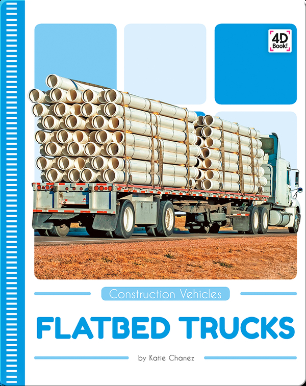 Construction Vehicles: Flatbed Trucks