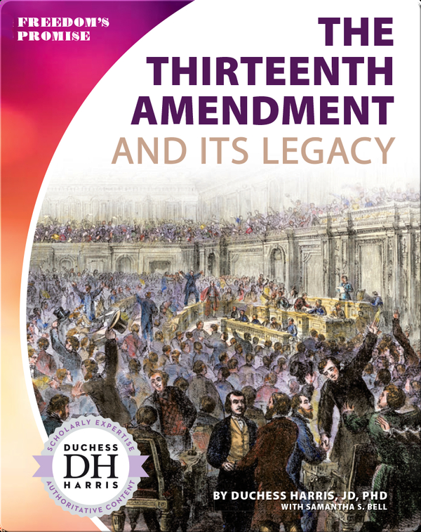 The Thirteenth Amendment and Its Legacy