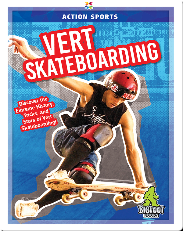Action Sports: Vert Skateboarding