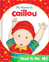 Caillou: My Name is Caillou