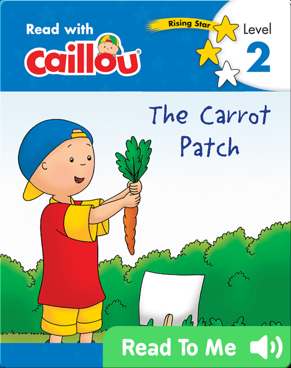 Caillou: The Carrot Patch