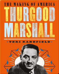 The Making of America: Thurgood Marshall