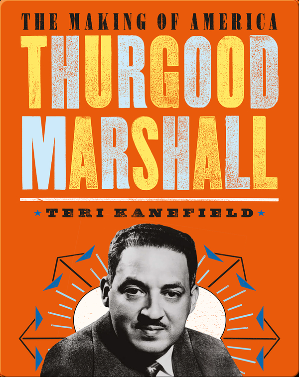 The Making of America: Thurgood Marshall