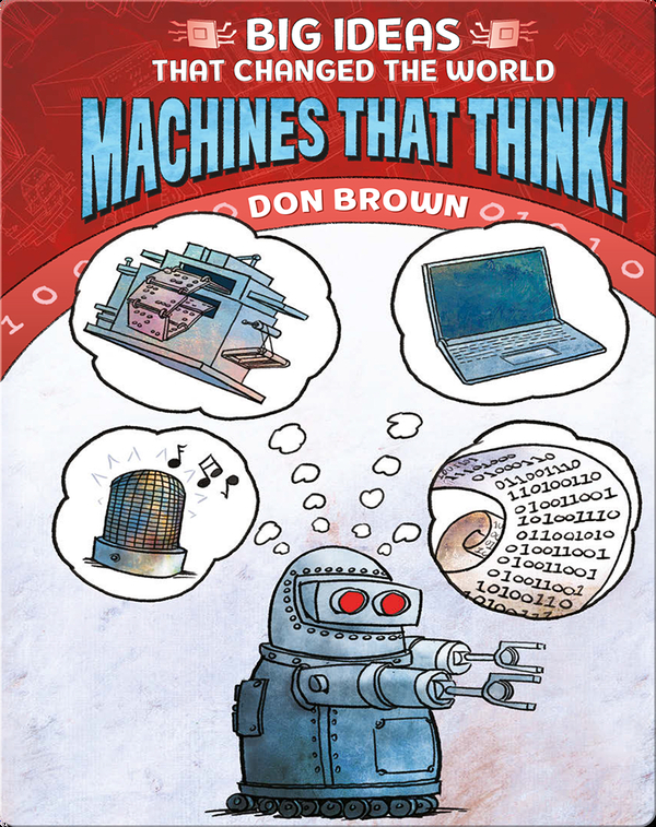 Big Ideas That Changed the World No. 2: Machines That Think!