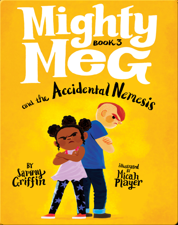 Mighty Meg Book 3: Mighty Meg and the Accidental Nemesis