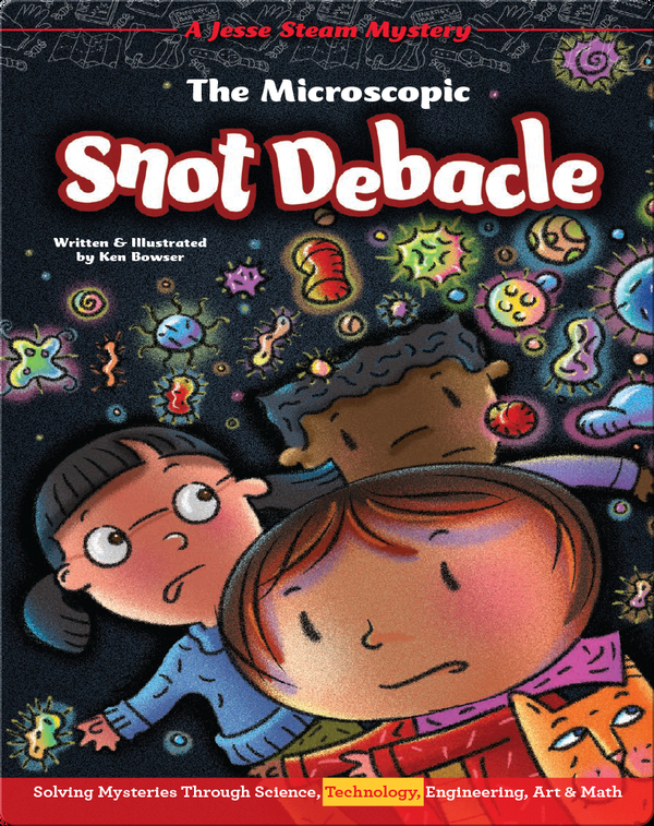 Jesse STEAM Mysteries: The Microscopic Snot Debacle