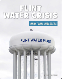 Unnatural Disasters: Flint Water Crisis
