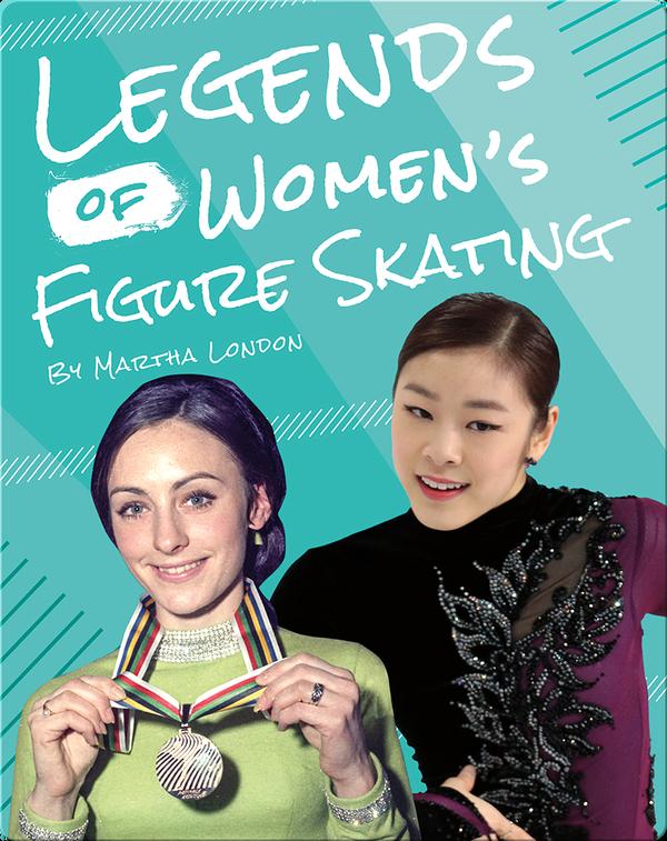Legends of Women's Figure Skating