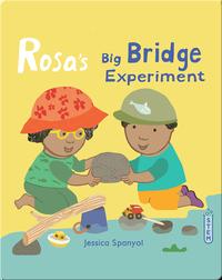 Rosa's Workshop: Rosa's Big Bridge Experiment