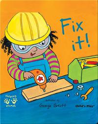 Helping Hands: Fix It!
