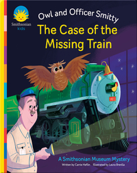 The Owl and Officer Smitty: The Case of the Missing Train