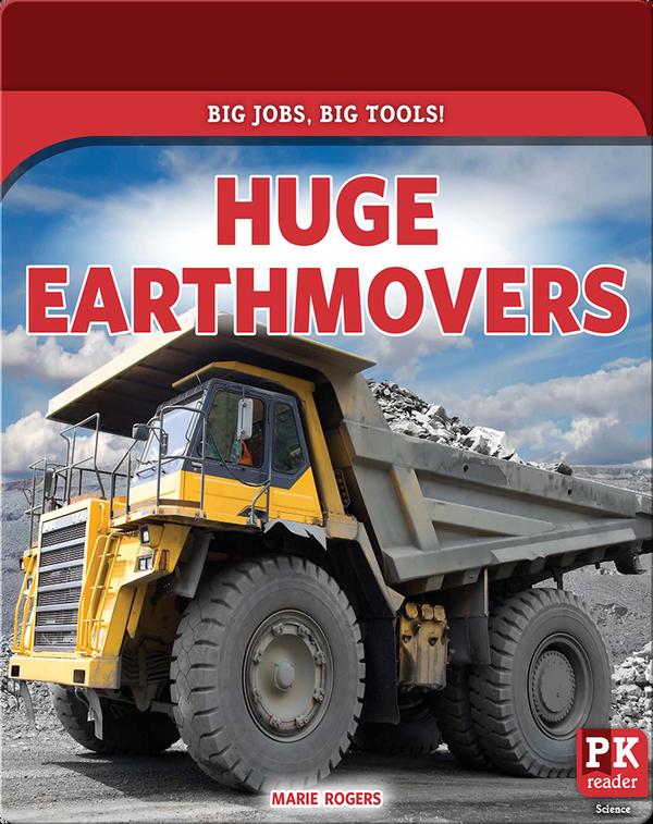 Big Jobs, Big Tools!: Huge Earthmovers