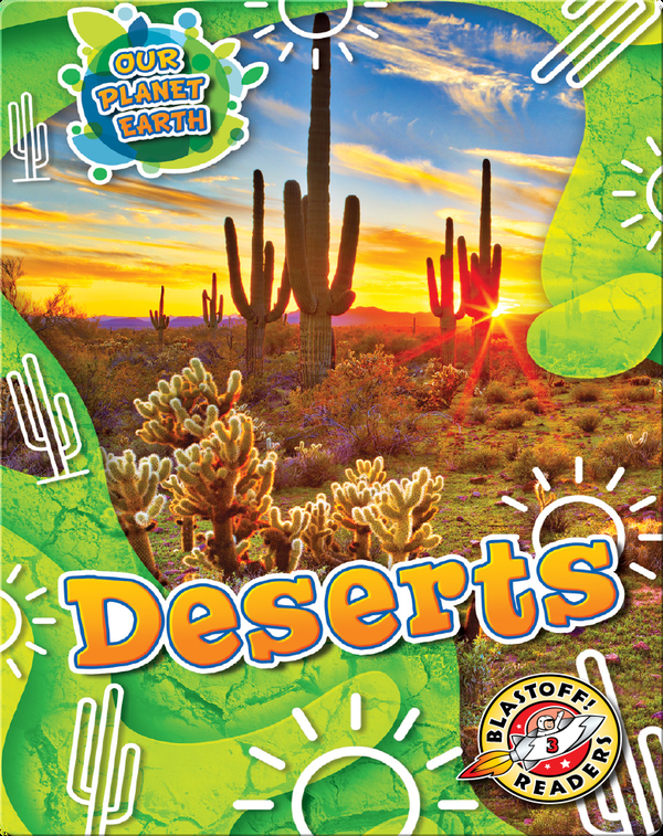 Our Planet Earth: Deserts