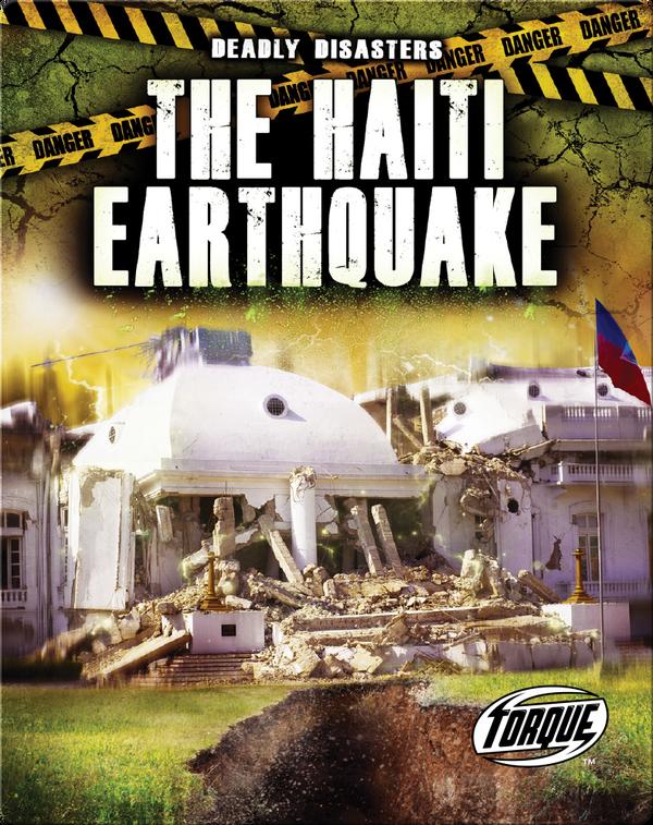 Deadly Disasters: The Haiti Earthquake