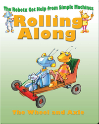 Rolling Along: The Wheel and Axle