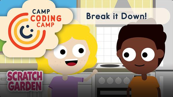 Camp Coding Camp: Break it Down!