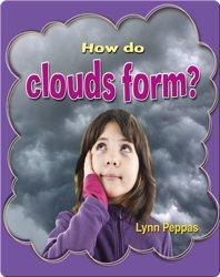 How Do Clouds Form? (Clouds Close-Up)