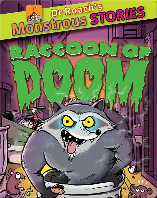 Dr. Roach's Monstrous Stories: Raccoon of Doom