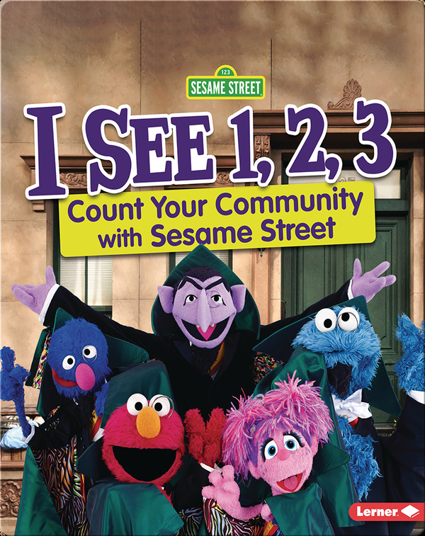 I See 1, 2, 3: Count Your Community with Sesame Street