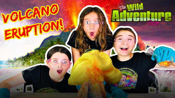 Science for Kids with The Wild Adventure Girls: Make a Volcano Eruption!