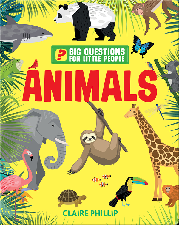 Big Questions for Little People: Animals