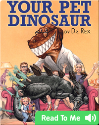 Your Pet Dinosaur: An Owner's Manual by Dr. Rex