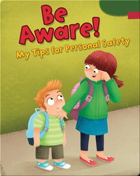 Be Aware!: My Tips for Personal Safety