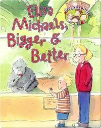 Elisa Michaela, Bigger and Better