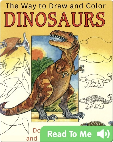 The Way To Draw And Color Dinosaurs