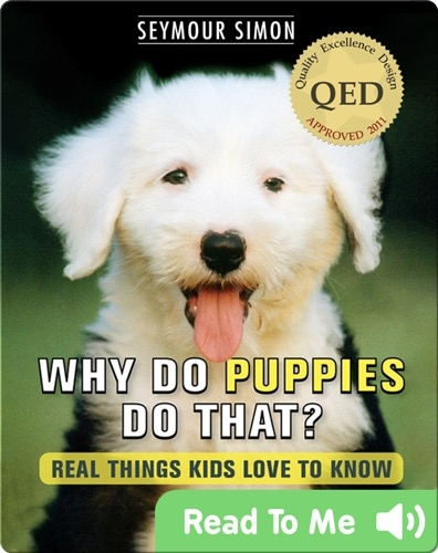 Why Do Puppies Do That?: Real Things Kids Love to Know