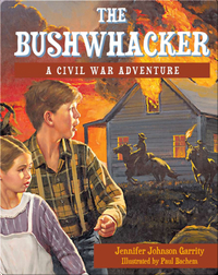 The Bushwhacker: A Civil War Adventure