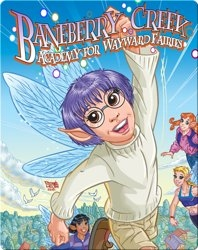Baneberry Creek: Academy for Wayward Fairies 2