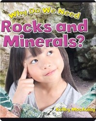 Why Do We Need Rocks and Minerals?