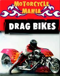 Motorcycle Mania: Drag Bikes
