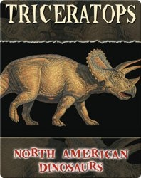 North American Dinosaurs: Triceratops