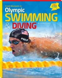Great Moments in Olympic Swimming and Diving