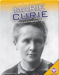 Marie Curie: Physics and Chemistry Pioneer