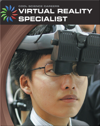 Cool Science Careers: Virtual Reality Specialist